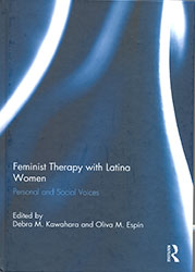 Feminist Therapy with Latina Women: Personal and Social Voices