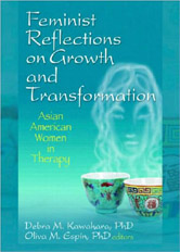 Feminist Reflections on Growth and Transformation: Asian American Women in Therapy
